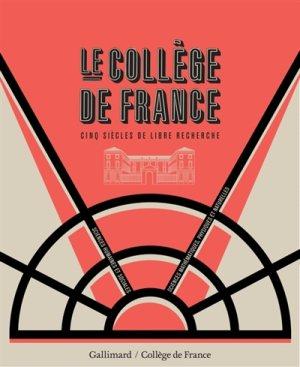 Table ronde autour de Le Collège de France. Cinq siècles de libre recherche