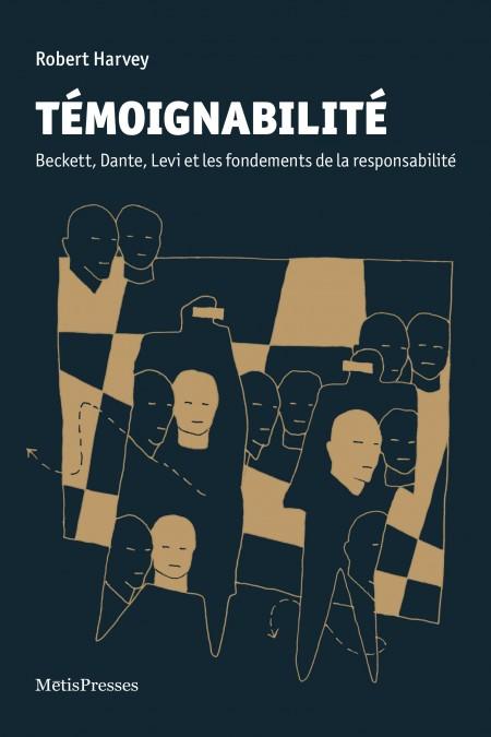 R. Harvey, Témoignabilité. Beckett, Dante, Levi & les fondements de la responsabilité