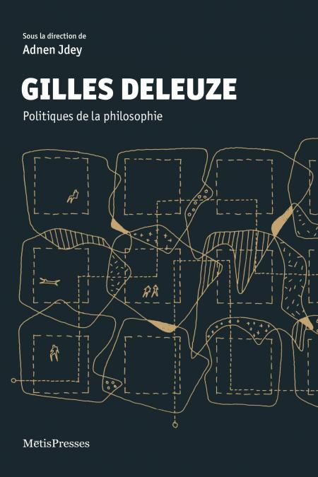 Adnen Jdey (dir.), Gilles Deleuze. Politiques de la philosophie