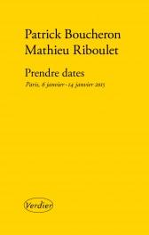 P. Boucheron, M. Riboulet, <em>Prendre dates</em>