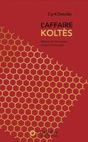 C. Desclès, L'affaire Koltès. Retour sur les enjeux d'une controverse