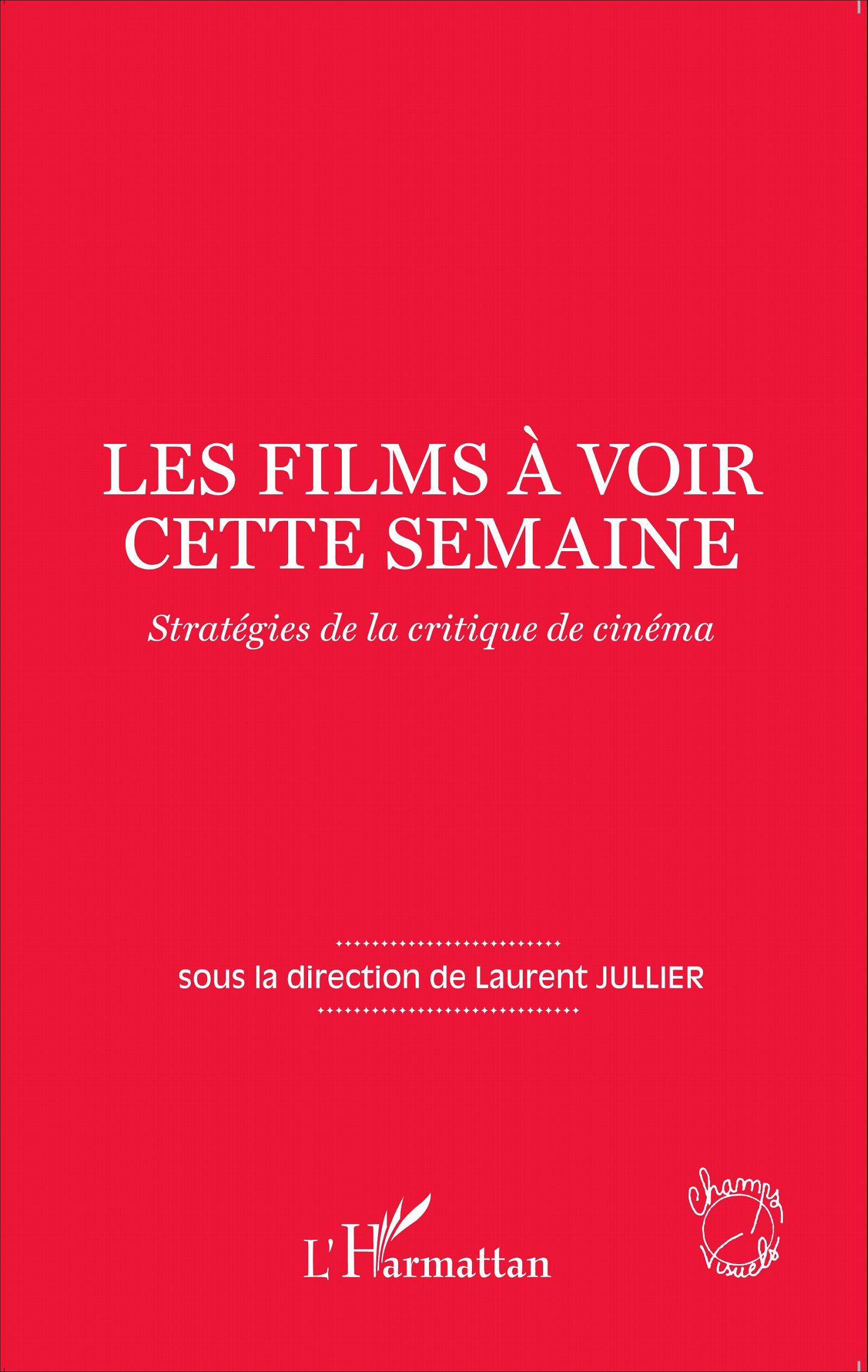 L. Jullier (dir.), Les Films à voir cette semaine - Stratégies de la critique de cinéma