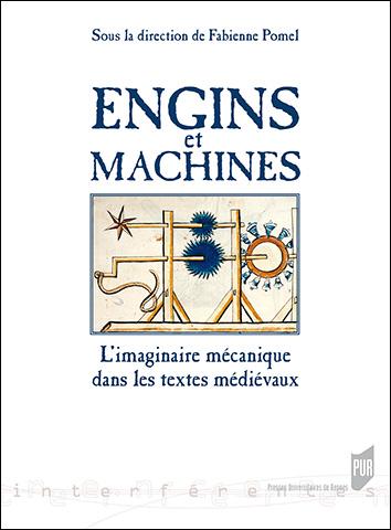 F. Pomel (dir.), Engins et machines - L'Imaginaire mécanique dans les textes médiévaux