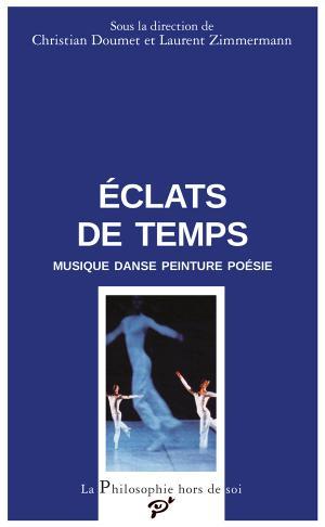 Ch. Doumet & L. Zimmermann (dir.), Éclats de temps. Musique, danse, peinture, poésie