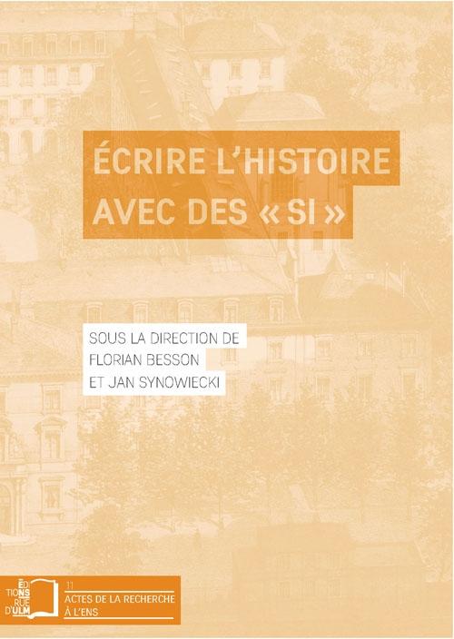 F. Besson, J. Synowiecki, Écrire l'histoire avec des « si »