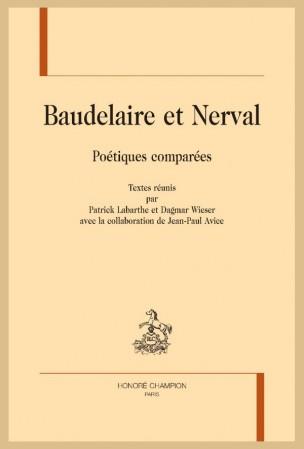 P. Labarthe & D. Wieser (dir.), Baudelaire et Nerval. Poétiques comparées
