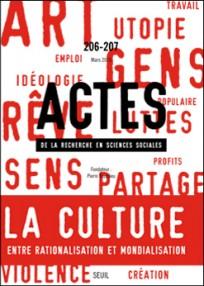 Actes de la Recherche en Sciences Sociales, n° 206-207 : La culture entre rationalisation et mondialisation