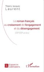 T. J. Laurent, Le Roman français au croisement de l'engagement et du désengagement (XXe-XXIe siècles)