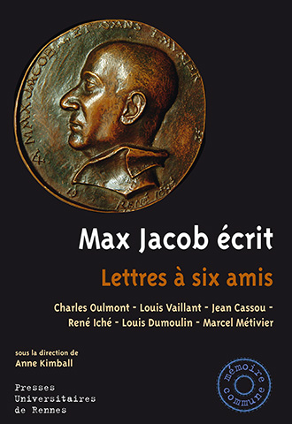 Max Jacob écrit. Lettres à six amis (A. Kimball, éd.)