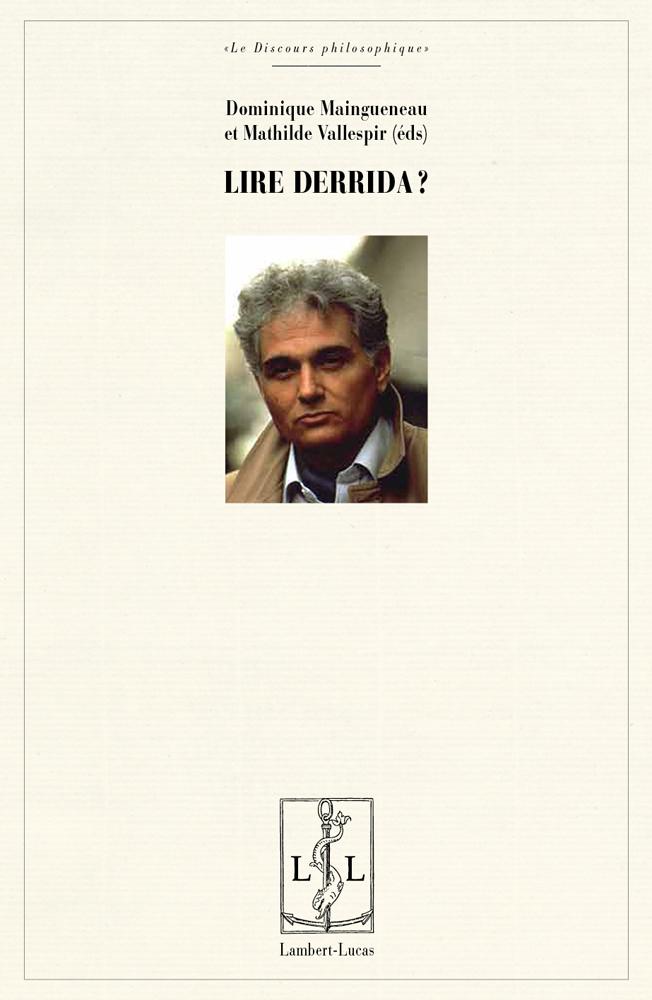 D. Maingueneau et M. Vallespir (dir.), Lire Derrida ? Autour d'Éperons. Les styles de Nietzsche