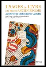 Th. Hunkeler, S. de Reyff & L. Giossi (dir.), Usages du livre à la fin de l'Ancien Régime. Autour de la bibliothèque Castella