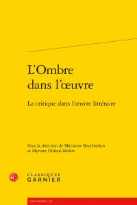 M. Bouchardon & M. Dufour-Maître (dir.), L'Ombre dans l'œuvre - La critique dans l'œuvre littéraire