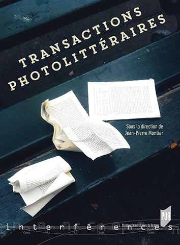 J.-P. Montier (dir.), Transactions photolittéraires