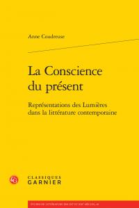 A. Coudreuse, La Conscience du présent. Représentations des Lumières dans la littérature contemporaine