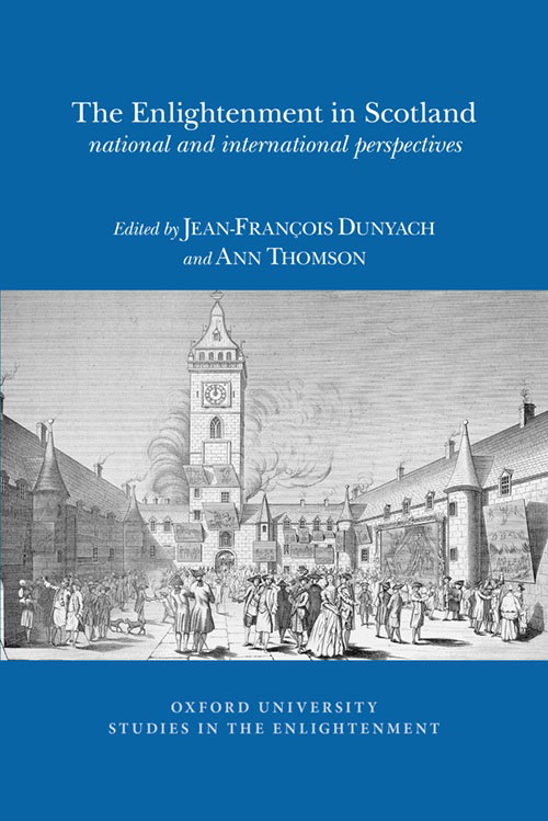 J.-Fr. Dunyach, A. Thomson (eds), The Enlightenment in Scotland: national and international perspectives