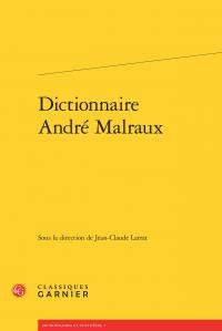 J.-C. Larrat (dir.), Dictionnaire André Malraux