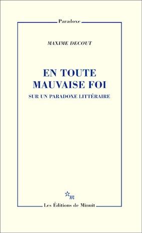 M. Decout, En toute mauvaise foi. Sur un paradoxe littéraire
