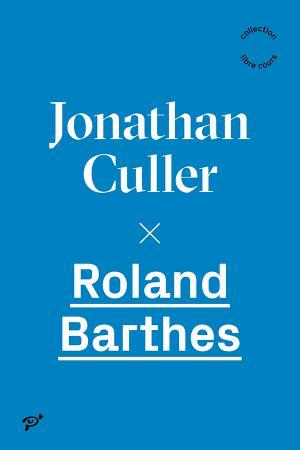 J. Culler, Roland Barthes (trad. fr. par S. Campbell)