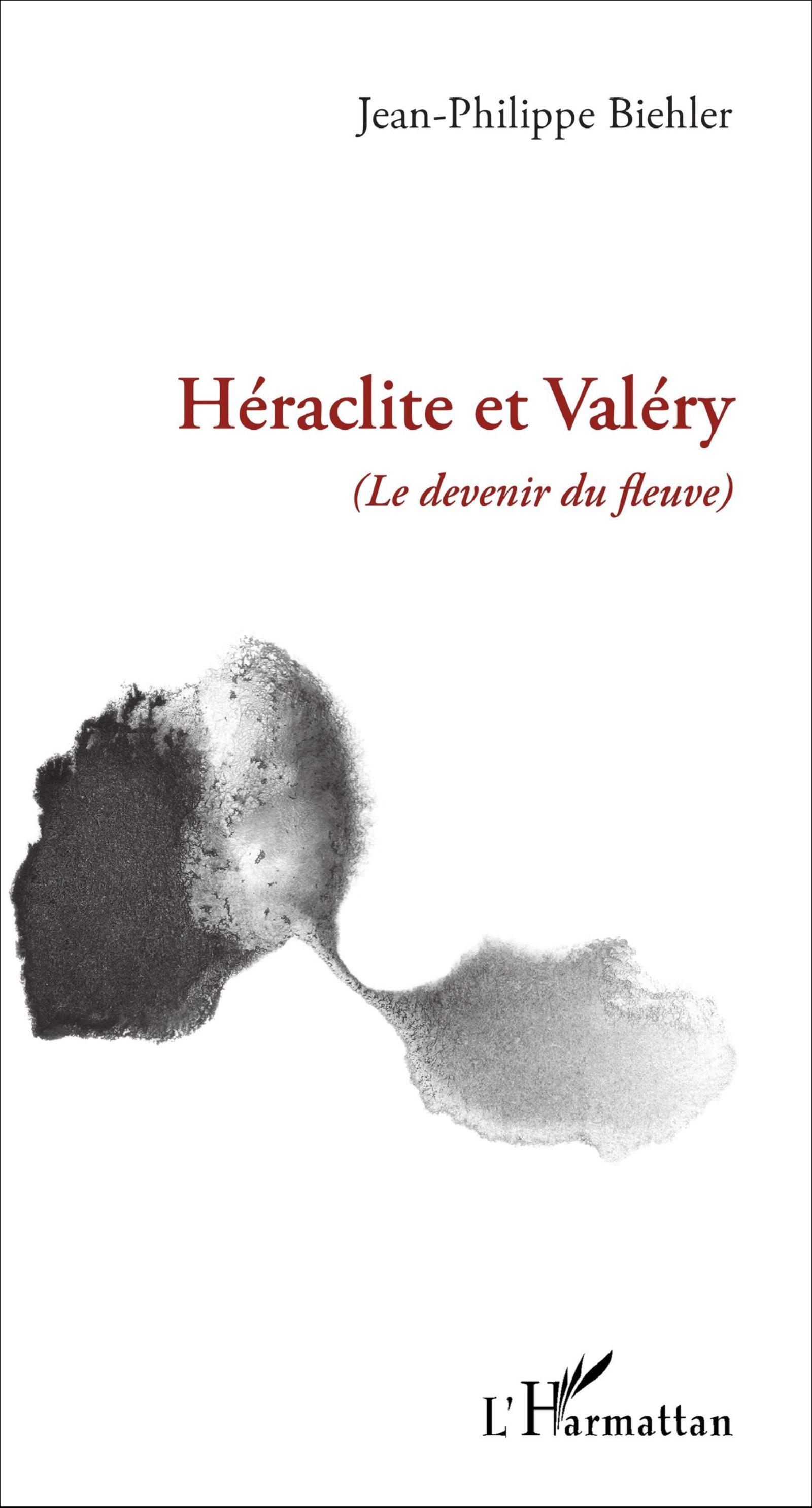 J.-Ph. Biehler, Héraclite et Valéry (Le devenir du fleuve)