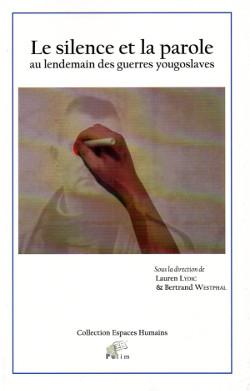 L. Lydic et B. Westphal (dir.), Le Silence et la parole au lendemain des guerres yougoslaves