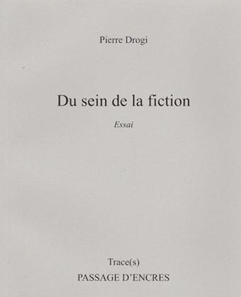 P. Drogi, Du sein de la fiction