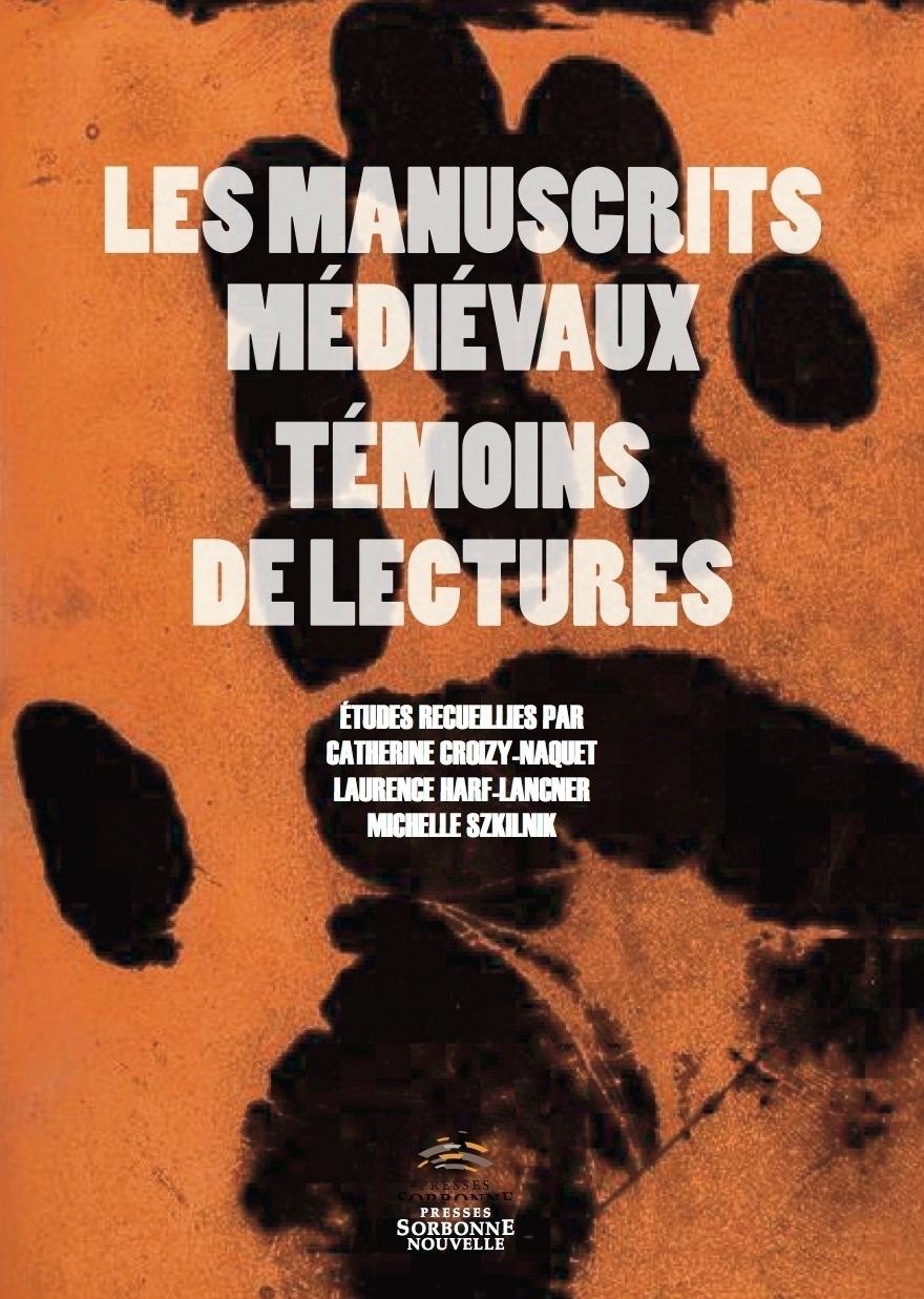 M. Szkilnik, C. Croizy-Naquet et L. Harf-Lancner (dir.), Les Manuscrits médiévaux témoins de lecture