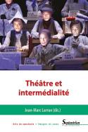 J.-M. Larrue (dir.), Théâtre et intermédialité