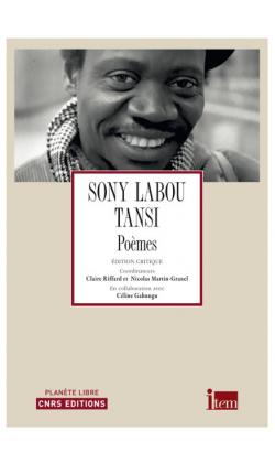 S. Labou Tansi, Poèmes (éd. Cl. Riffard et N. Martin-Granel)