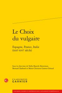N. Bianchi Bensimon, B. Darbord, M.-C. Gomez-Géraud (dir.), Le Choix du vulgaire - Espagne, France, Italie (XIIIe-XVIe siècle)