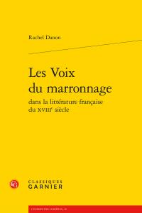 R. Danon, Les Voix du marronnage dans la littérature française du XVIIIe siècle