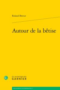 R. Breeur, Autour de la bêtise