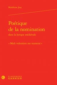 M. Jeay, Poétique de la nomination dans la lyrique médiévale