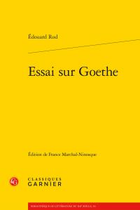 E. Rod, Essai sur Goethe (F. Marchal-Ninosque, éd.)