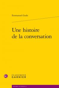 E. Godo, Une histoire de la conversation (éd. revue et augmentée)