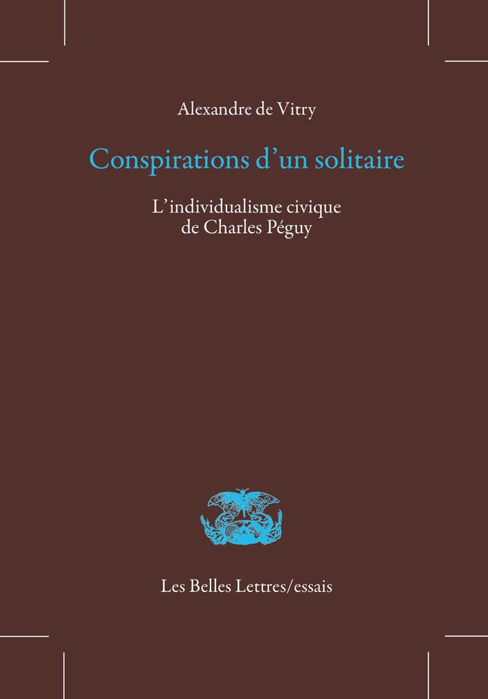 A. de Vitry, Conspirations d'un solitaire. L'individualisme civique de Charles Péguy