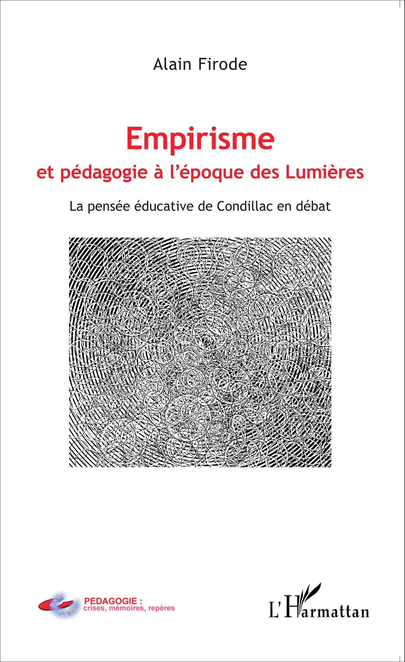 A. Firode, Empirisme et pédagogie à l'époque de Lumières - La Pensée éducative de Condillac en débat