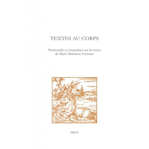 Textes au corps. Promenades et musardises sur les terres de M. M. Fontaine