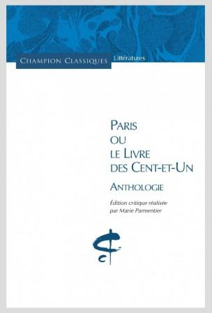 Paris ou le Livre des Cent-et-Un, Anthologie (éd. M. Parmentier)