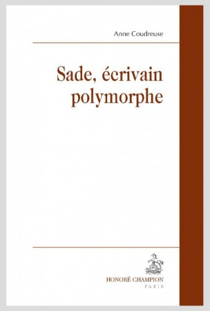 A. Coudreuse, Sade, écrivain polymorphe