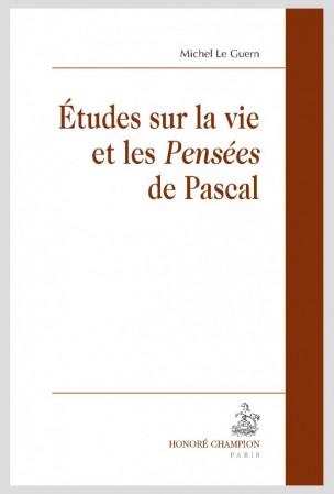 M. Le Guern, Études sur la vie et les Pensées de Pascal