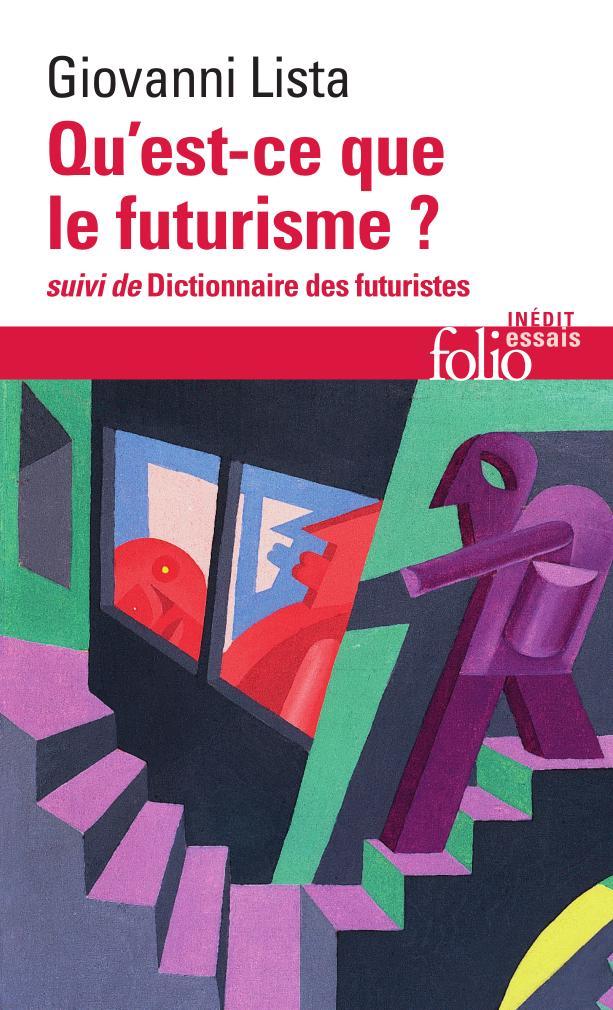 G. Lista, Qu'est-ce que le futurisme ? Suivi de Dictionnaire des futuristes