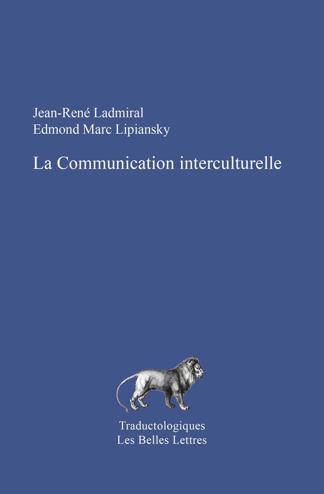 J.-R. Ladmiral, E. M. Lipiansky, La Communication interculturelle (rééd.)