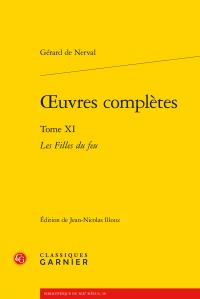 Nerval, O.C., t. XI, Les Filles du feu (éd. de J.-N. Illouz & J.-L. Steinmetz)