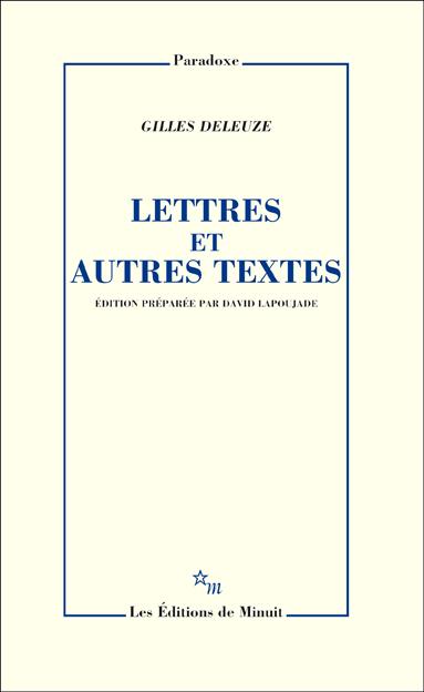 G. Deleuze, Lettres et autres textes (éd. D. Lapoujade)