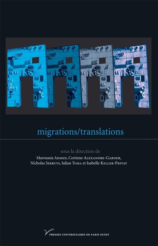 M. Ahmed, C. Alexandre-Garner, N. Serruys, I. Toma & I. Keller-Privat (dir.), Migrations/Translations