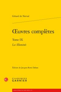 G. de Nerval, Œuvres complètes. Tome IX – Les Illuminés (éd. J.-R. Dahan)