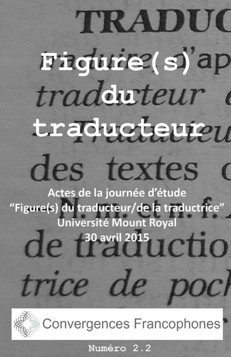 <em>Convergences francophones</em>, n°2 (2015/2):<em> Actes de la journée d'étude «Figure(s) du traducteur/de la traductrice»</em>