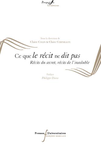 Cl. Colin & Cl. Cornillon (dir.), Ce que le récit ne dit pas. Récits du secret, récits de l'insoluble