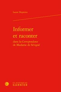 L. Depretto, Informer et raconter dans la Correspondance de Madame de Sévigné