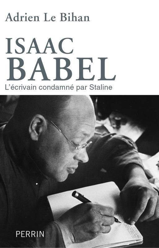 A. Le Bihan, Isaac Babel - L'Ecrivain condamné par Staline